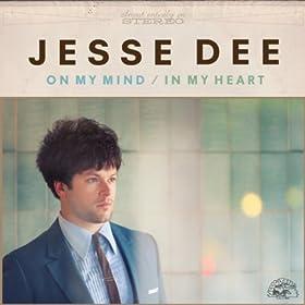 On My Mind/In My Heart, Jesse Dee