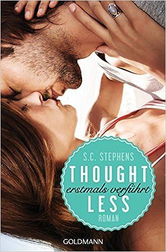 Thoughtless – erstmals verführt (S.C. Stephens)