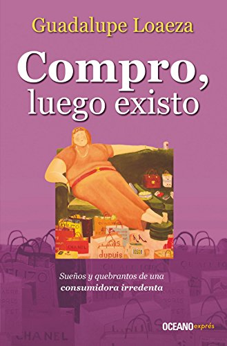 USED (LN) Compro, luego existo (Spanish Edition) by Guadalupe Loaeza