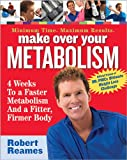 Make Over Your Metabolism: 4 Weeks to a Faster Metabolism and a Fitter, Firmer You