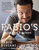 FABIO'S ITALIAN KITCHEN: Over 100 Delicious Family Recipes