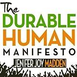 The Durable Human Manifesto