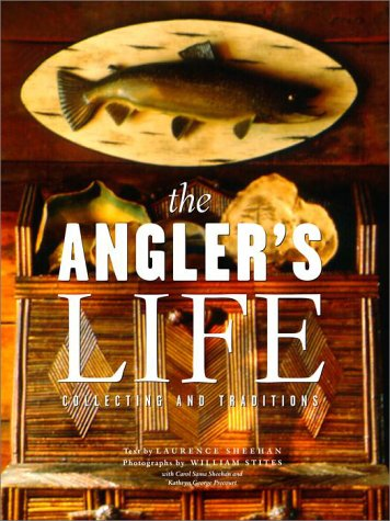 Sheehan Pre Owned >> The Angler's Life: Collecting and Traditions by Sheehan ...