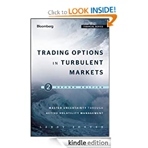 Trading Options in Turbulent Markets Master Uncertainty through Active Volatility Management Bloomberg Financial eBook Larry Shover
