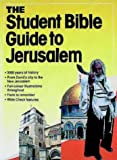 The Student Bible Guide to Jerusalem (Student Guides)
