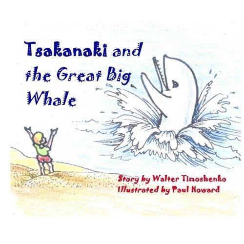 NEW Tsakanaki and the Great Big Whale by Walter Timoshenko