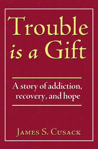 Learn more about the book, Trouble Is a Gift: A Story of Addiction, Recovery & Hope