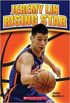 Jeremy Lin: Rising Star: James Buckley Jr.: 9780545491471