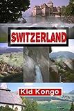 Switzerland (Travel The Planet Series) (Volume 18)