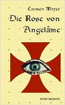 Die Rose von Angelâme (Carmen Mayer)