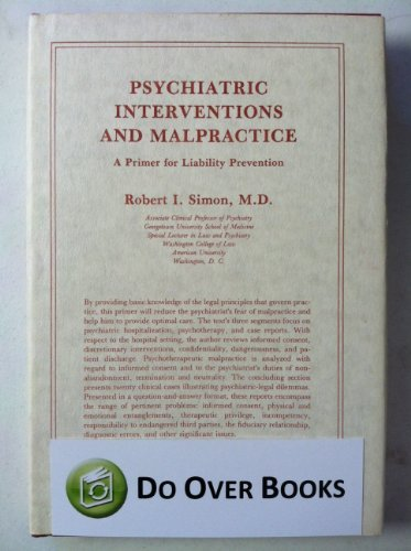 Psychiatric Interventions and Malpractice: A Primer for Liability Prevention