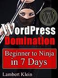 WordPress Domination - Beginner to NINJA in 7 Days