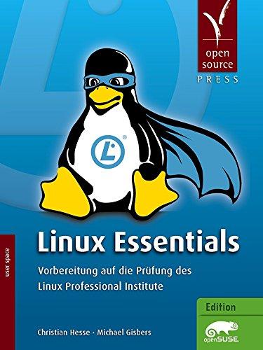 Download Linux Essentials: Vorbereitung auf die Prüfung des Linux Professional Institute (user space) (German Edition) Pdf