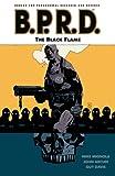 B.P.R.D., Vol. 5: The Black Flame (v. 5)