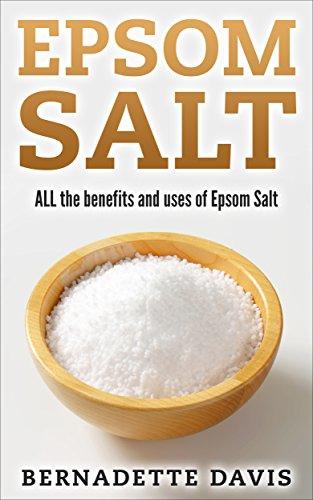 Epsom Salt: ALL the benefits and uses of Epsom Salt: (Epsom salt,weight loss, pain relief, magnesium, remedies, health, detox, beauty)