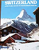 Switzerland: A Picture Book To Bear in mind Her By