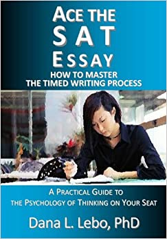 Ace the SAT Essay: How to Master the Timed Writing Process