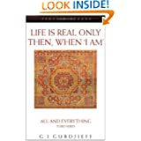 Life Is Real Only Then, When I Am (Compass) by G. I. Gurdjieff (Aug 1, 1999)