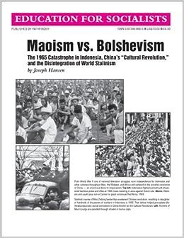 Maoism Vs. Bolshevism: The 1965 Catastrophe in Indonesia