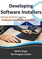 Developing Software Installers: The Ultimate Guide to developing your own software installer through WinRAR