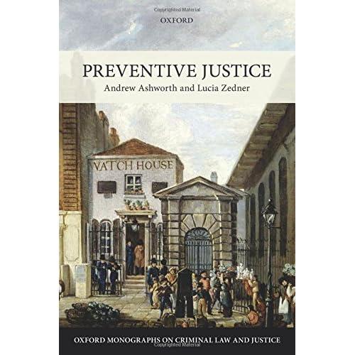 Preventive Justice Ashworth, Andrew/ Zedner, Lucia