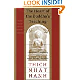 The Heart of the Buddha's Teaching, by Thich Nhat Hanh