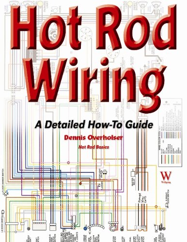 hot rod wiring a detailed how to guide hot rod basics by dennis rh ebay com au Easy Wiring Diagrams Simple Wiring Diagram for Harley's
