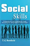 Social Skills: A Comprehensive Tool For Meeting New People, Overcoming Fear, Dating & Effective Communication