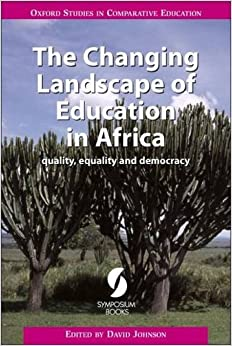 The Changing Landscape of Education in Africa: Quality