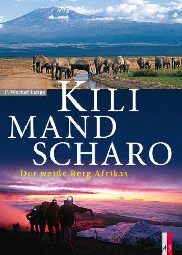 Kilimandscharo: Der weiße Berg Afrikas