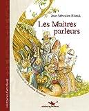 Les Maitres Parleurs par Jean-Sébastien Blanck