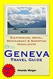 Geneva, Switzerland Travel Guide - Sightseeing, Hotel, Restaurant & Shopping Highlights (Illustrated) - ebook