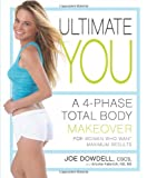Ultimate You: A 4-Phase Total Body Makeover for Women Who Want Maximum Results