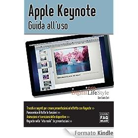 Impara a realizzare Keynote Professionali con la guida all'uso per Apple Keynote in formato Kindle