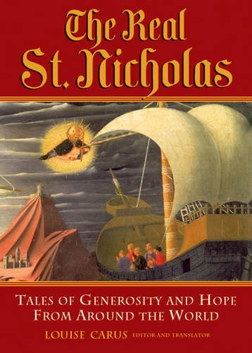 The Real St. Nicholas: Tales of Generosity and Hope from around the World