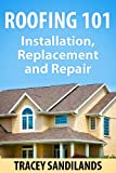 Residential Roofing 101 - Installation, Replacement and Repair