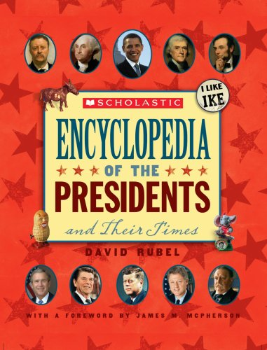 Scholastic Encyclopedia Of The Presidents And Their Times (Updated 2009)