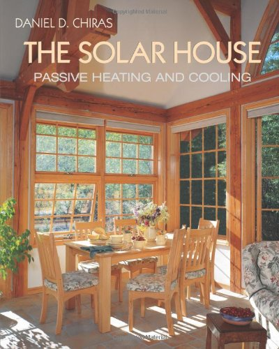 The Solar House: Passive solar architecture for heating and cooling
