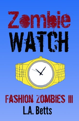Book: Zombie Watch (Fashion Zombies) by L.A. Betts