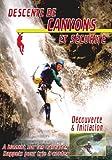 Descente de canyons et sécurité : Découverte & initiation - Sport Loisirs - Escalade alpinisme montage