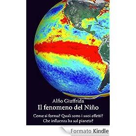 Il fenomeno del Niño: Come si forma? Quali sono i suoi effetti? Che influenza ha sul pianeta?