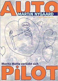 Autopilot: Moritz Motte verliebt sich (Martin Nygaard)
