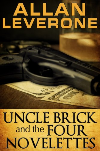 Allan Leverone's Hard-Boiled Mystery Uncle Brick and the Four Novelettes is Today's Kindle Fire at KND eBook of The Day … Plus, All Royalties of This eBook Through Thanksgiving Are Donated to a Victim of Lafora Disease – Pick up a Copy Today!