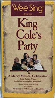 Wee Sing Presents King Cole's Party [VHS]: 9780843147148