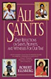 All Saints: Daily Reflections on Saints, Prophets, and Witnesses for Our Time