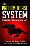 The Pro Simulcast System (Thoroughbred Spot Play Handicapping System)