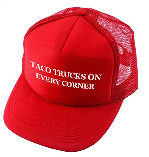 Trump and Clinton Halloween Costumes - Choose Edgy or Funny - TACO TRUCKS ON EVERY CORNER - Anti TRUMP - Printed Trucker Hat (RED)