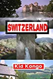 Switzerland (Travel The World Series Book 18) - ebook