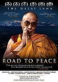 Road to Peace: Ancient Wisdom of the 14th Dalai Lama of Tibet