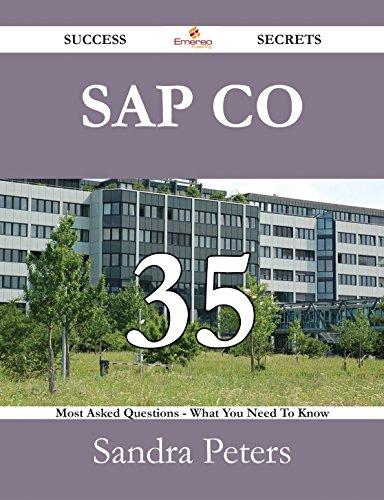 SAP CO 35 Success Secrets - 35 Most Asked Questions On SAP CO - What You Need To Know Pdf